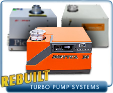 Rebuilt Turbo Drag and Turbo Molecular High Vacuum Pumping Systems - Alcatel, Danielson Tribodyn, Edwards, Pfeiffer, and Varian