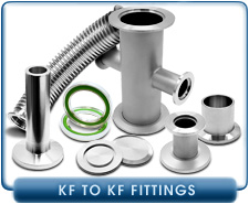 KF to KF Fittings, NW10, NW16, NW25, NW40, NW50, Clamps, Centering Rings, Elbows, Tees, 4-Way Crosses, & Other KF Fittings