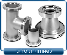 Large Flange LF Fittings - ISO NW63, NW83, NW100, NW160, NW200, NW250, NW300, NW350, NW400, Elbows, Tees, 4-Way Crosses, Centering Rings, Clamps, and Other ISO Fittings and Flanges
