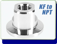 Adapter KF-10, KF-16, KF-25, KF-40, KF-50 to 1/8, 1/4, 1/2, 3/4, 1.0 inch NPT-Female Stainless Steel