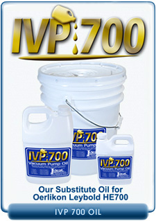 Ideal Vacuum Products IVP 700 Brand Vacuum Oil, Our Substitute for Oerlikon Leybold HE700